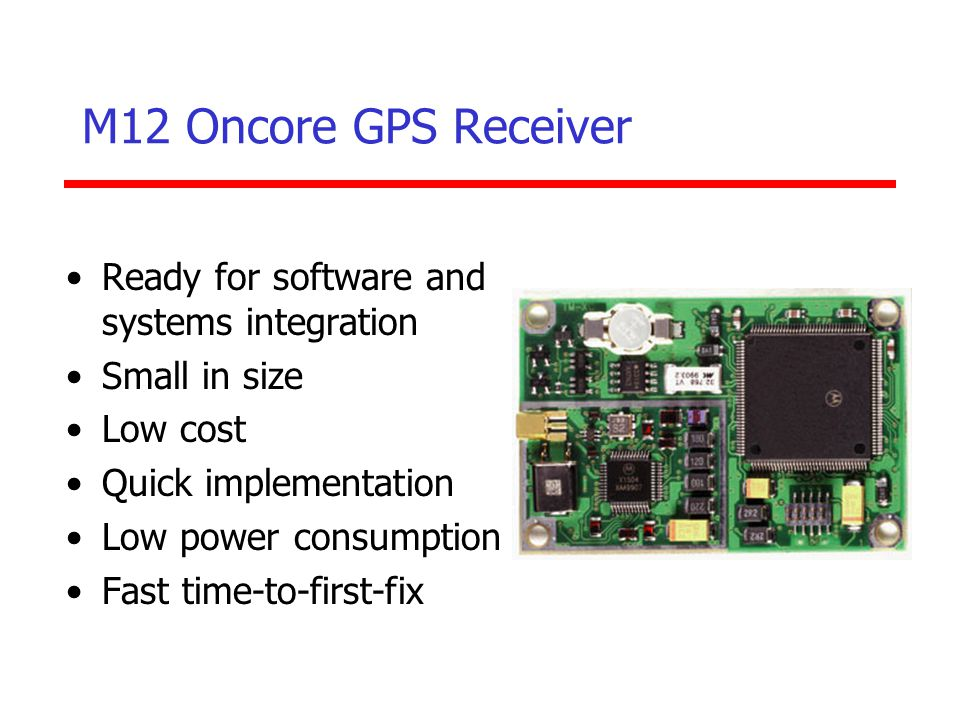 M12 Oncore GPS Receiver Ready for software and systems integration