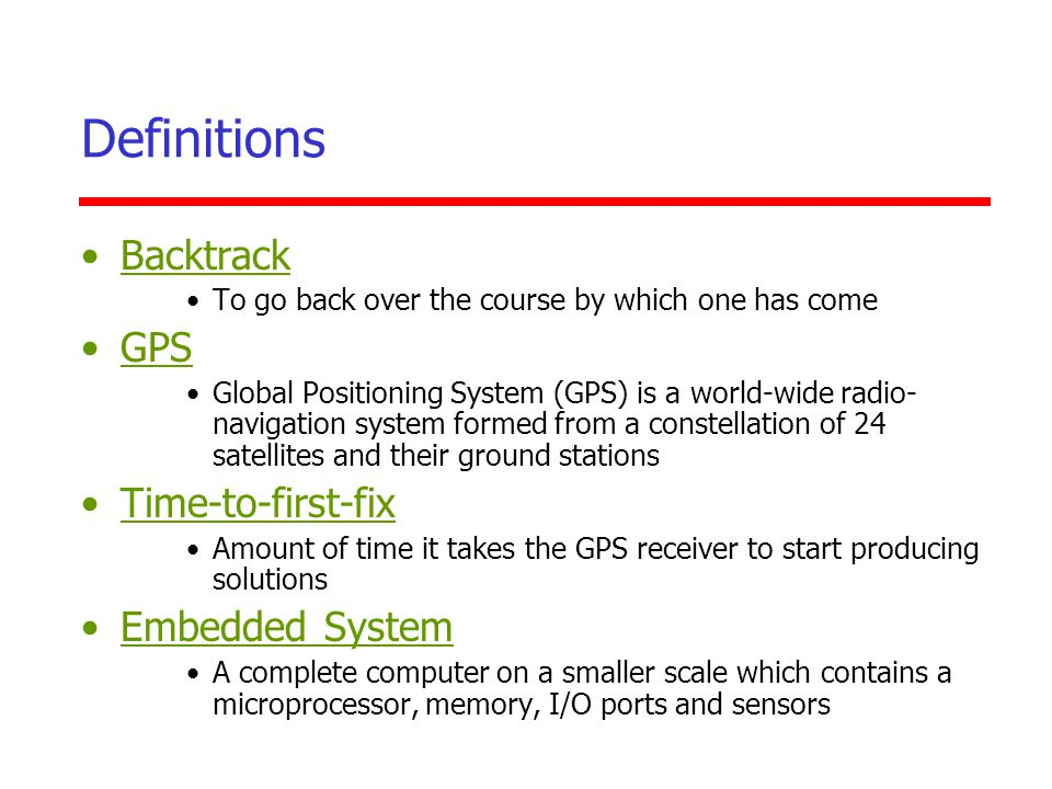 Definitions Backtrack GPS Time-to-first-fix Embedded System