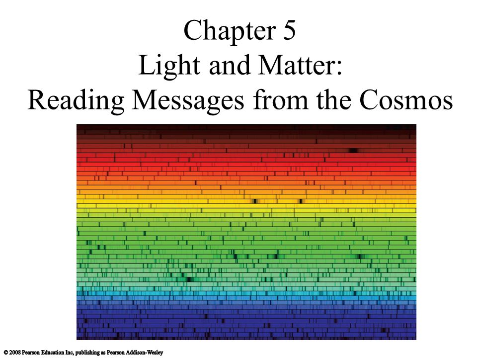 Chapter 5 Light and Matter: Reading Messages from the Cosmos