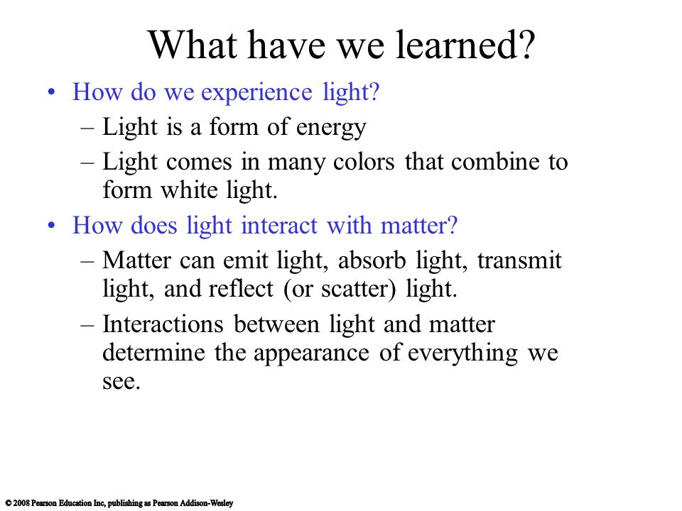 What have we learned How do we experience light