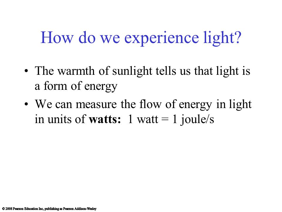 How do we experience light