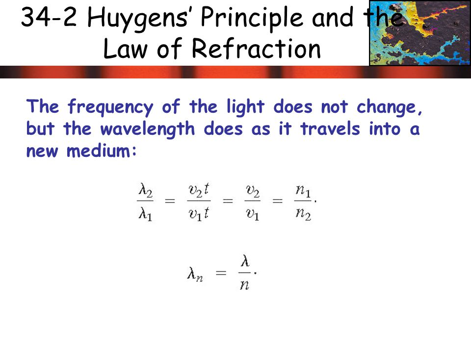 34-2 Huygens' Principle and the Law of Refraction