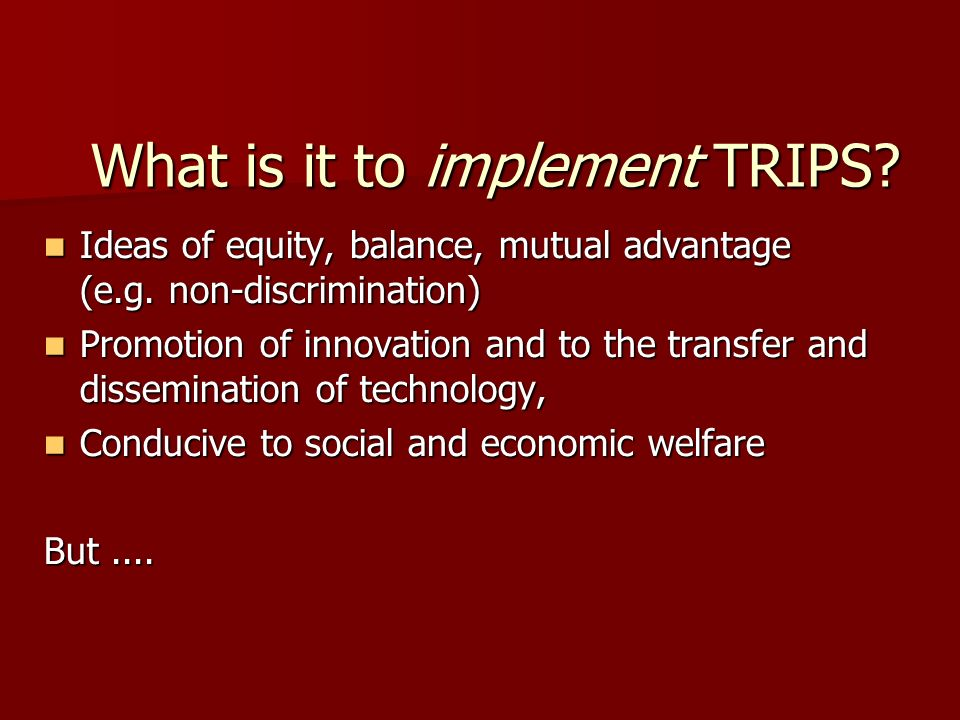 What is it to implement TRIPS