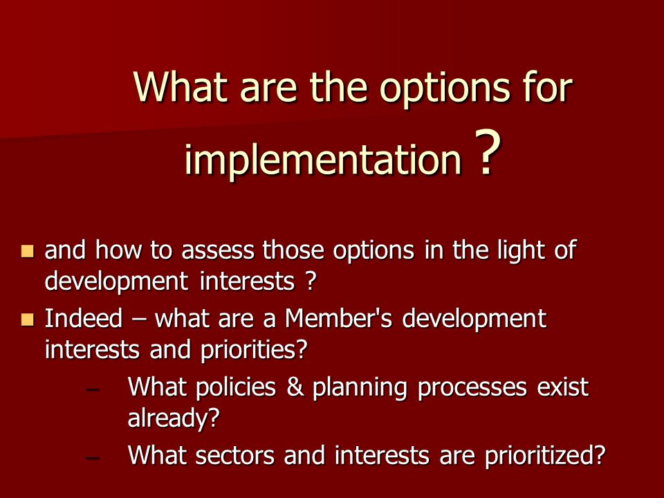 What are the options for implementation