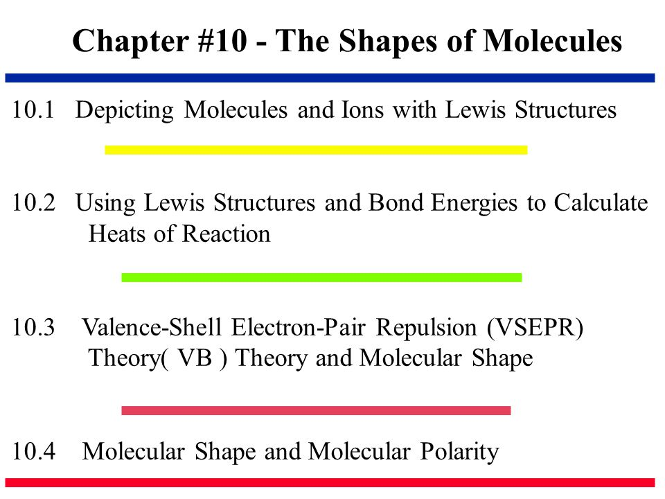 Chapter #10 - The Shapes of Molecules