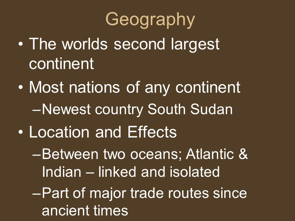 Geography The worlds second largest continent