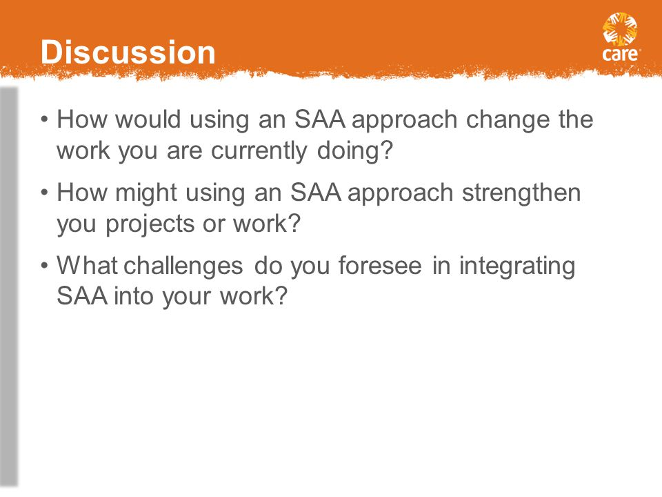 Discussion How would using an SAA approach change the work you are currently doing