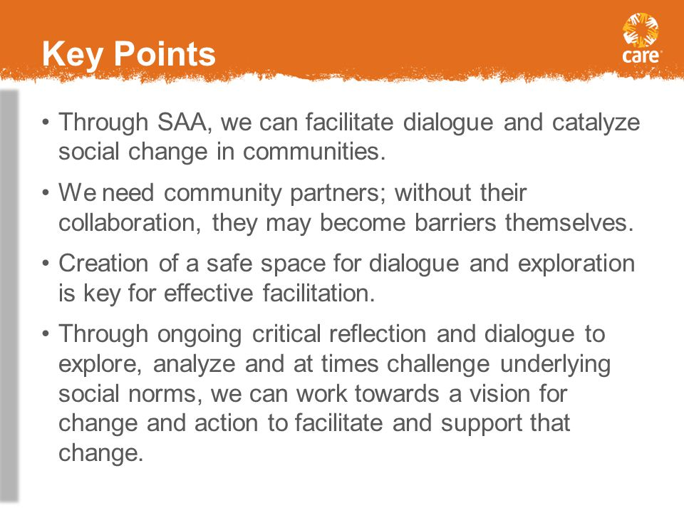 Key Points Through SAA, we can facilitate dialogue and catalyze social change in communities.