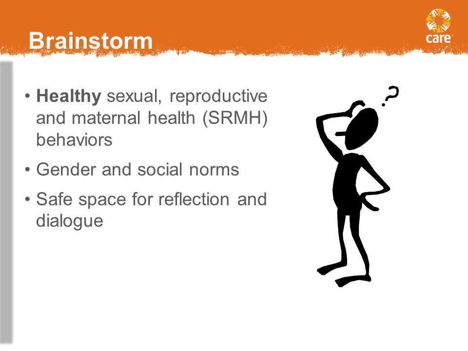 Brainstorm Healthy sexual, reproductive and maternal health (SRMH) behaviors. Gender and social norms.