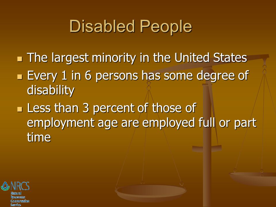 Disabled People The largest minority in the United States