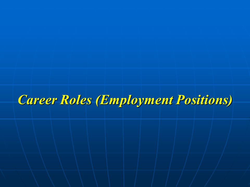 Career Roles (Employment Positions)