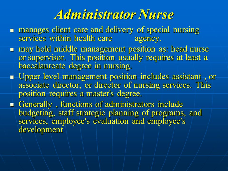 Administrator Nurse manages client care and delivery of special nursing services within health care agency.