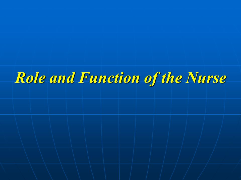 Role and Function of the Nurse