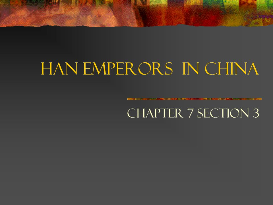 Han Emperors in China Chapter 7 Section 3