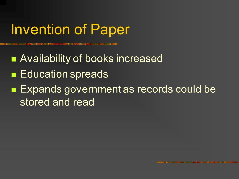 Invention of Paper Availability of books increased Education spreads