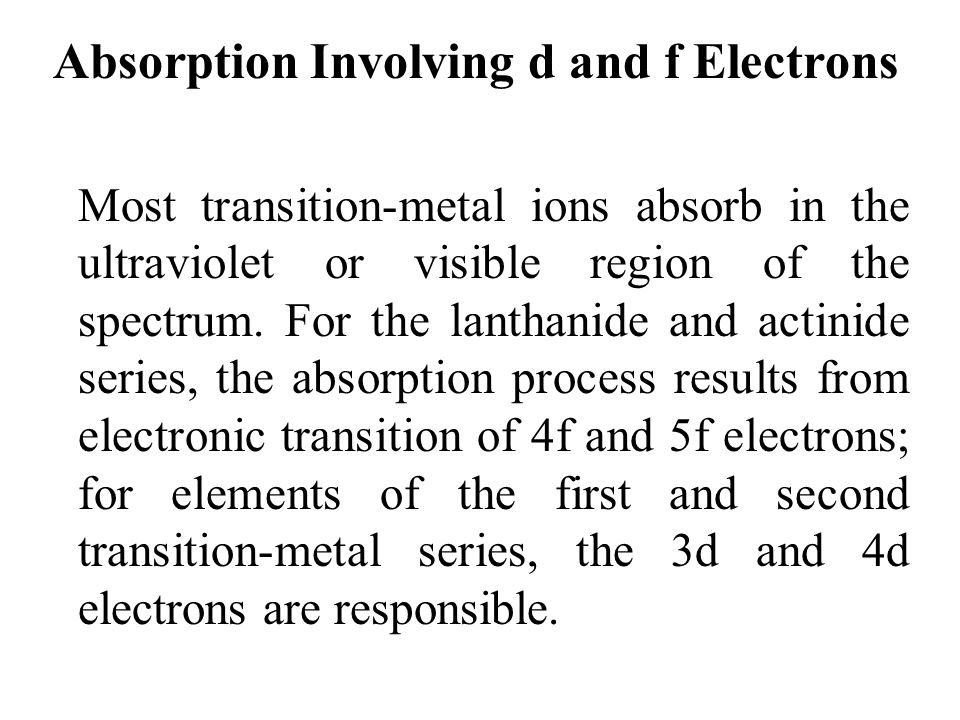 Absorption Involving d and f Electrons