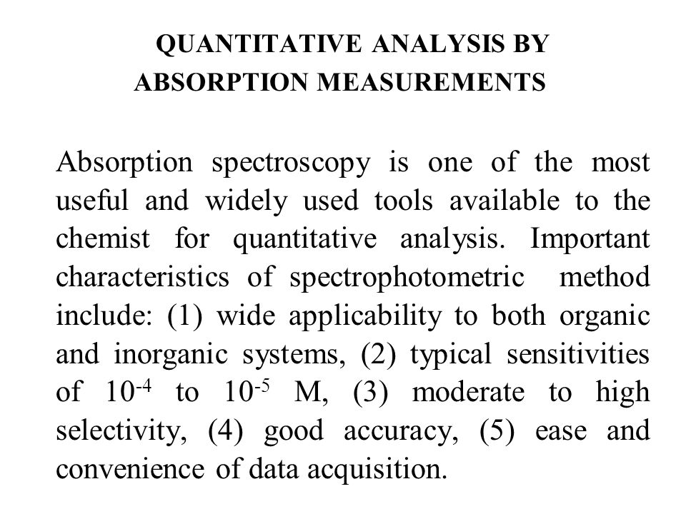 QUANTITATIVE ANALYSIS BY ABSORPTION MEASUREMENTS