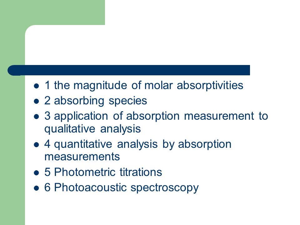 1 the magnitude of molar absorptivities