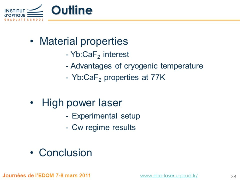 Outline Material properties High power laser Conclusion