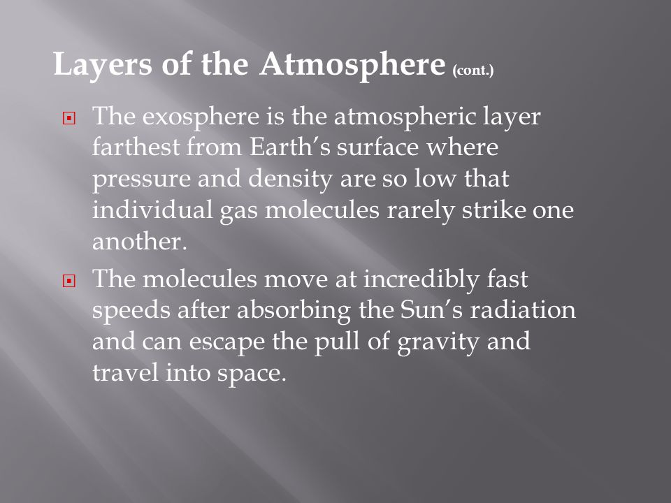 Layers of the Atmosphere (cont.)