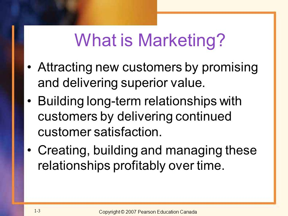 What is Marketing Attracting new customers by promising and delivering superior value.