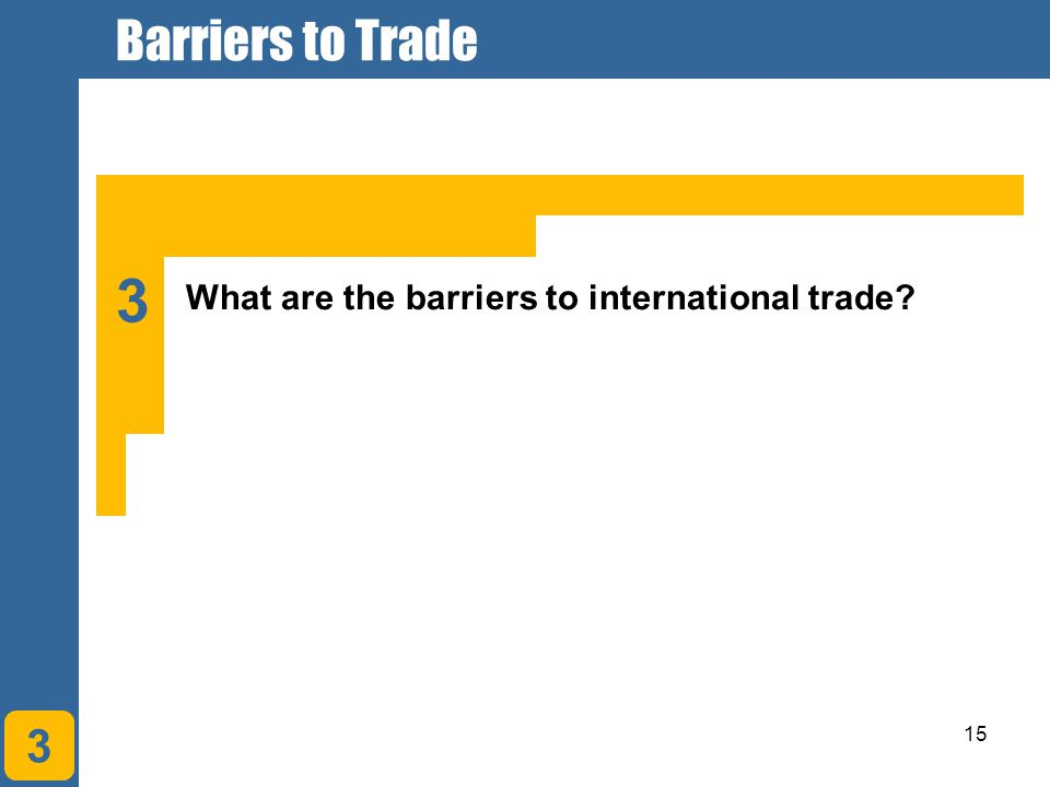 Barriers to Trade 3 What are the barriers to international trade 3