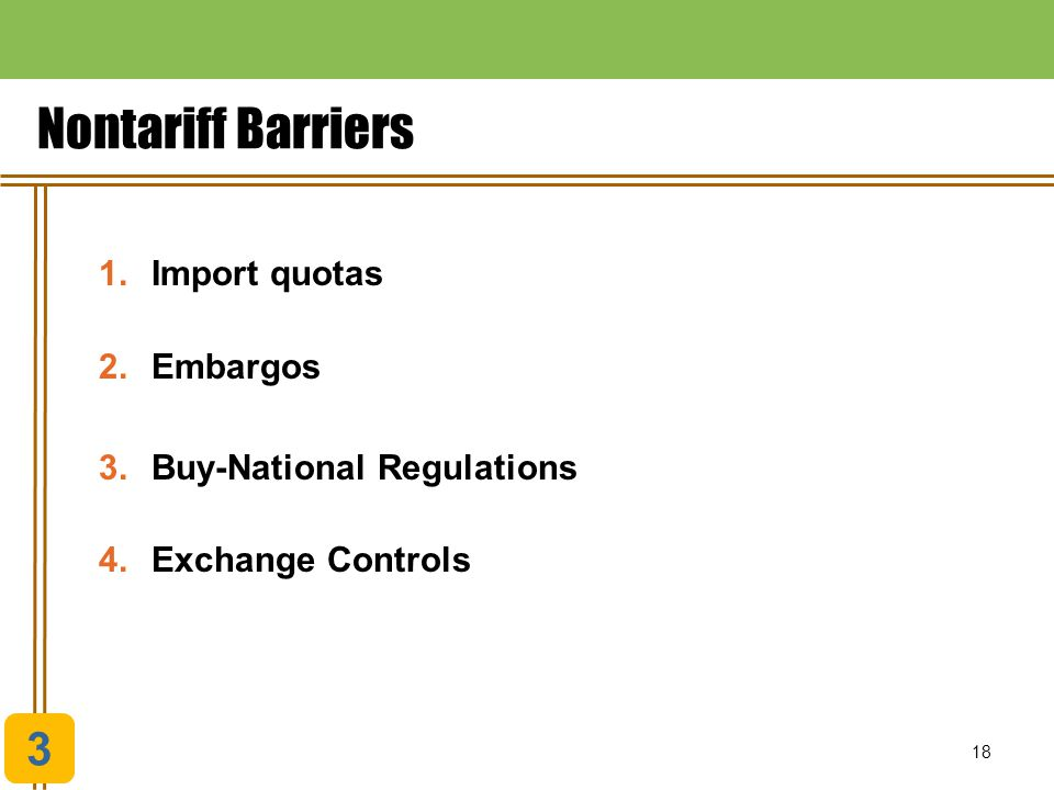 Nontariff Barriers 3 Import quotas Embargos Buy-National Regulations