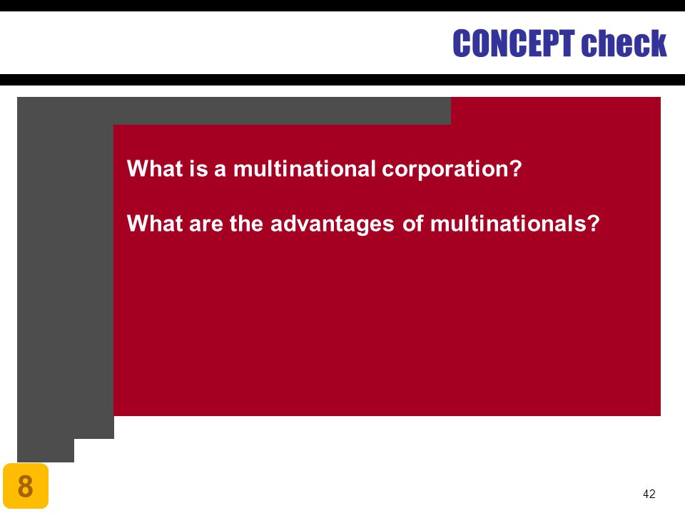 CONCEPT check 8 What is a multinational corporation