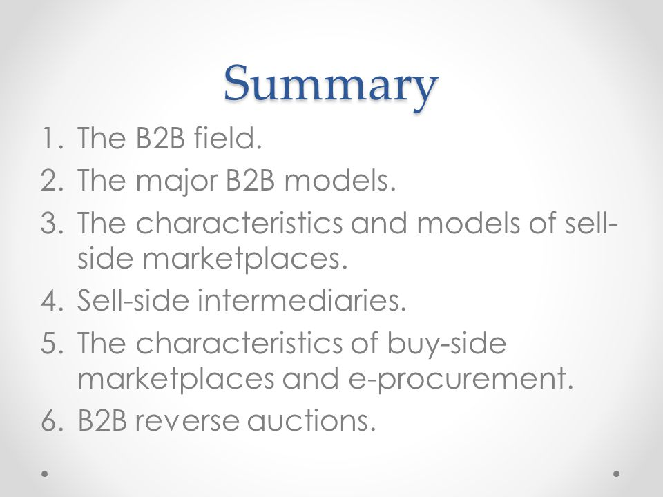 Summary The B2B field. The major B2B models.