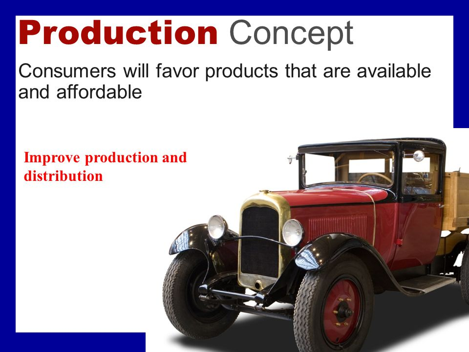 Product Concept Consumers will favor products that offer the most in quality, performance, and innovative features.