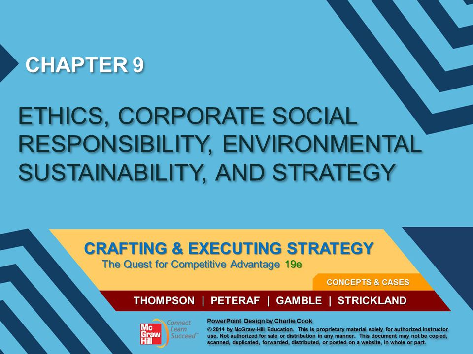 CHAPTER 9 ETHICS, CORPORATE SOCIAL RESPONSIBILITY, ENVIRONMENTAL SUSTAINABILITY, AND STRATEGY