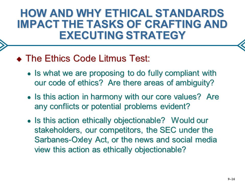 HOW AND WHY ETHICAL STANDARDS IMPACT THE TASKS OF CRAFTING AND EXECUTING STRATEGY