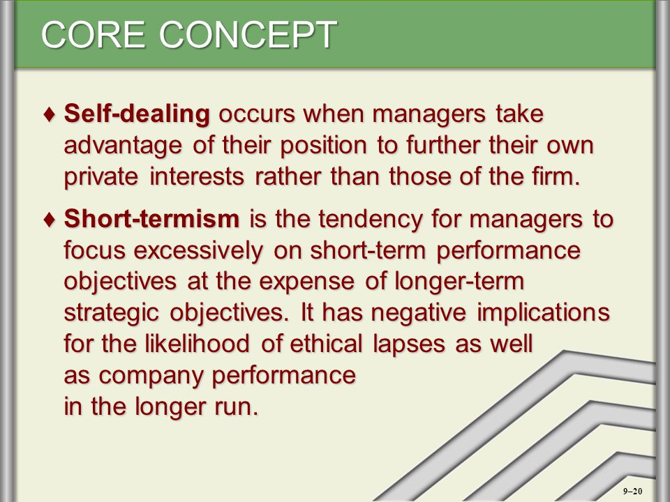 Self-dealing occurs when managers take advantage of their position to further their own private interests rather than those of the firm.