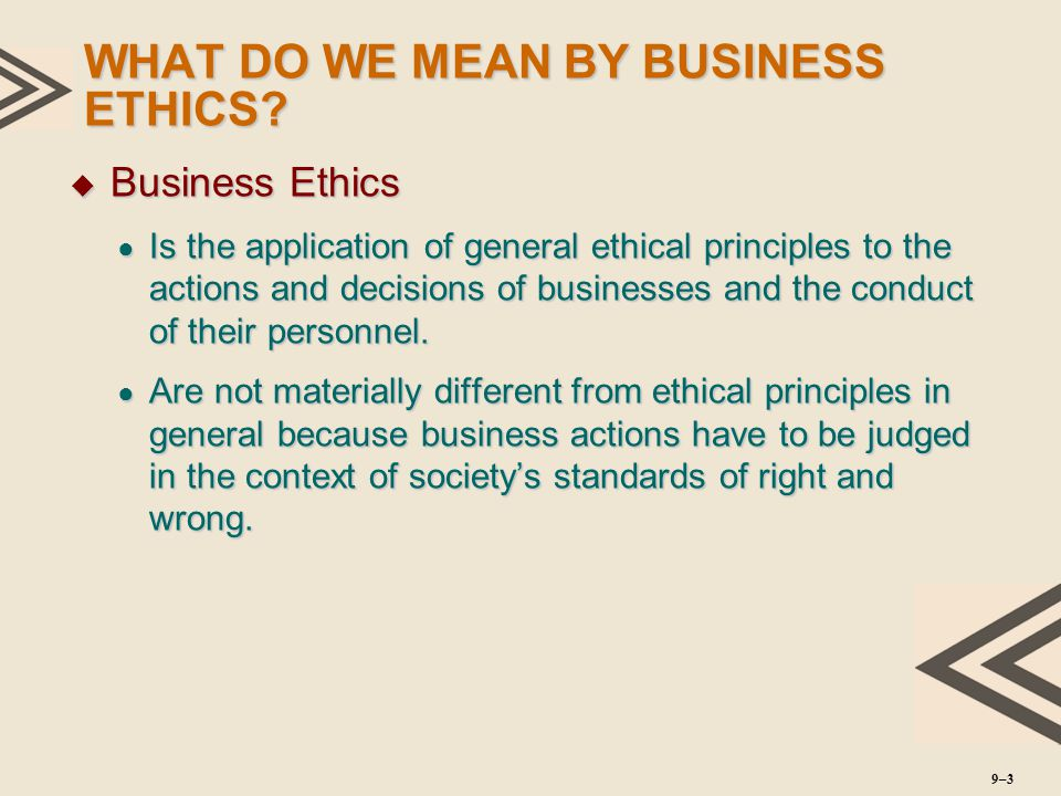 WHAT DO WE MEAN BY BUSINESS ETHICS