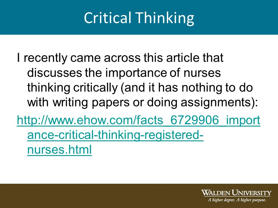articles on critical thinking in nursing Abstract this study identifies and analyzes nursing literature on clinical reasoning and critical thinking a bibliographical search was performed in lilacs, scielo, pubmed and cinahl databases, followed by selection of abstracts and the reading of full texts.