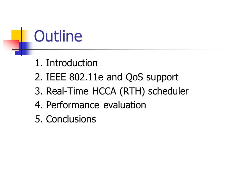 Outline 1. Introduction 2. IEEE 802.11e and QoS support
