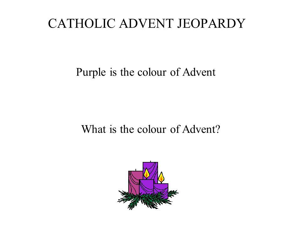 catholic advent jeopardy