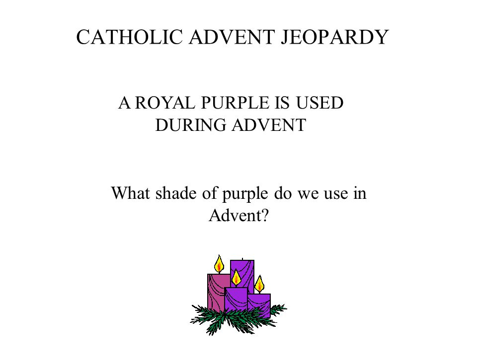 What do you do during advent