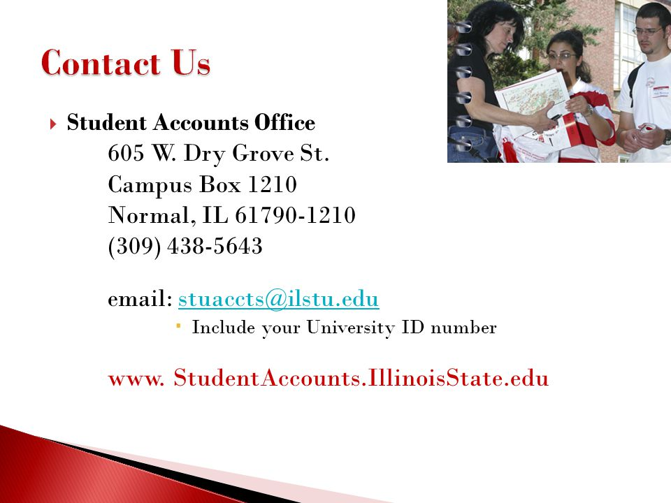 Contact Us Student Accounts Office 605 W. Dry Grove St.