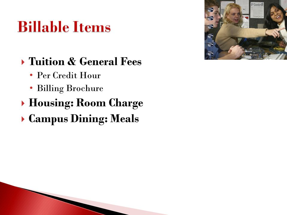Billable Items Tuition & General Fees Housing: Room Charge