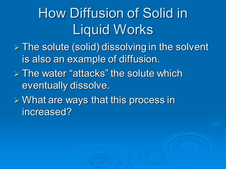 How Diffusion of Solid in Liquid Works