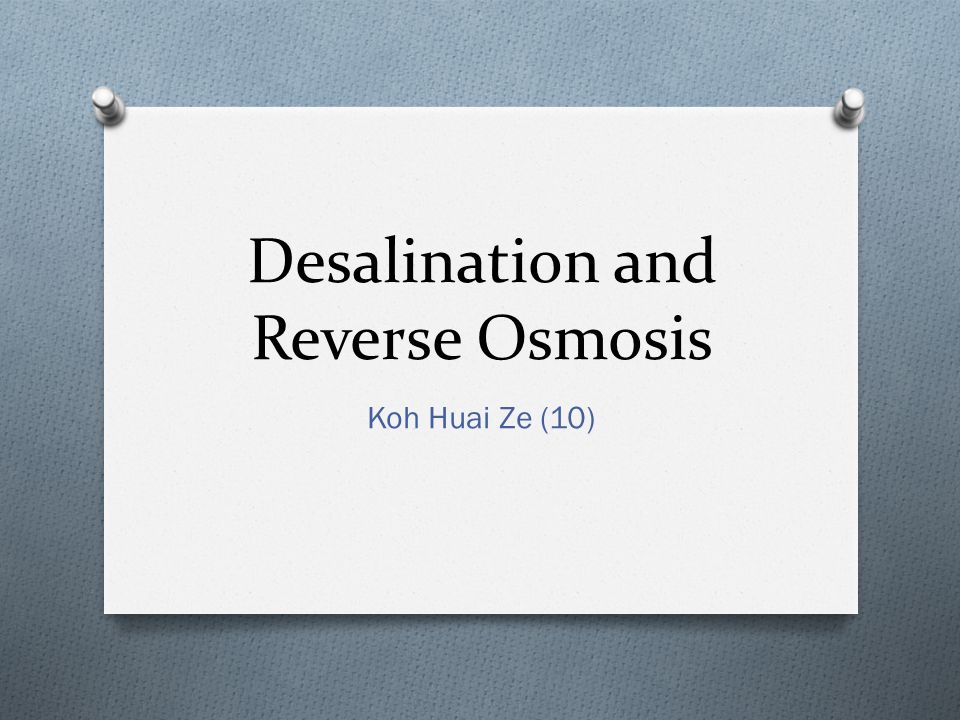 Desalination and Reverse Osmosis