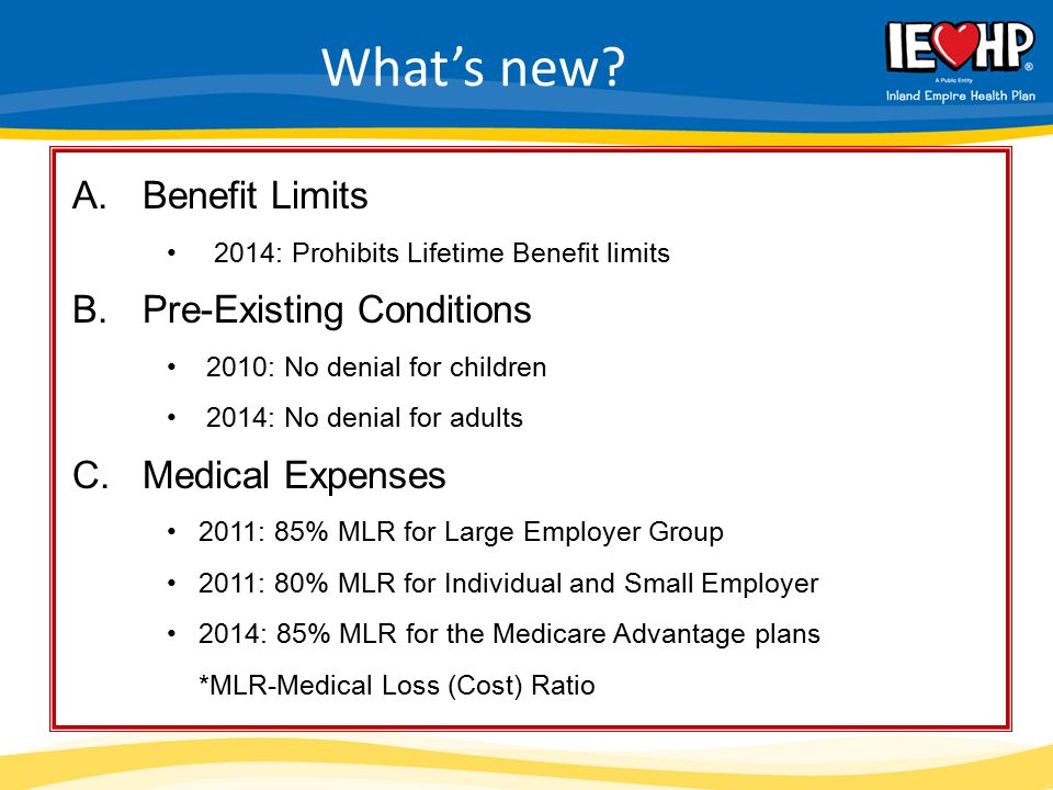 What's new Benefit Limits Pre-Existing Conditions Medical Expenses