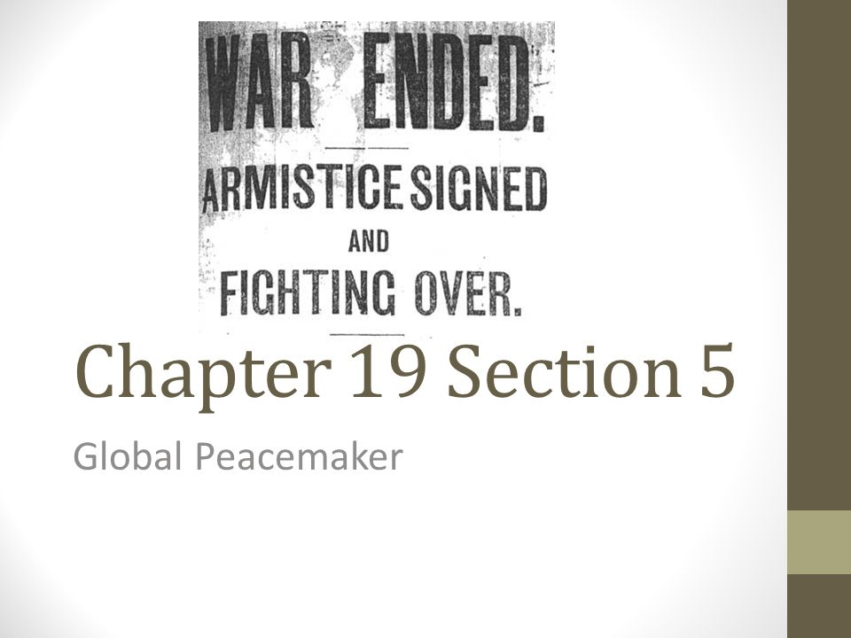 Chapter 19 Section 5 Global Peacemaker
