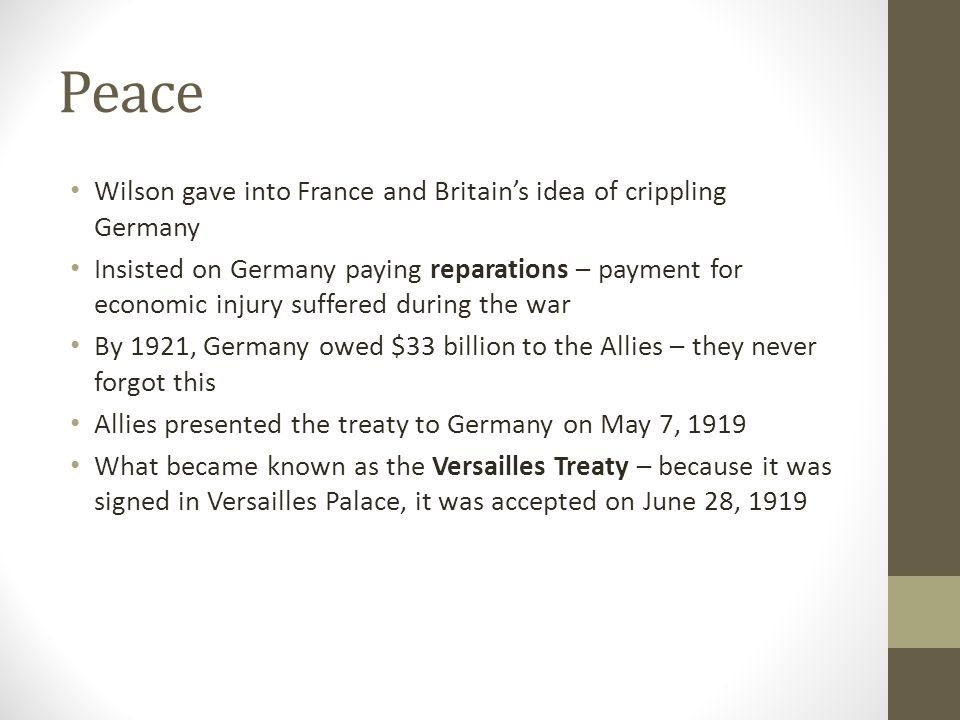 Peace Wilson gave into France and Britain's idea of crippling Germany