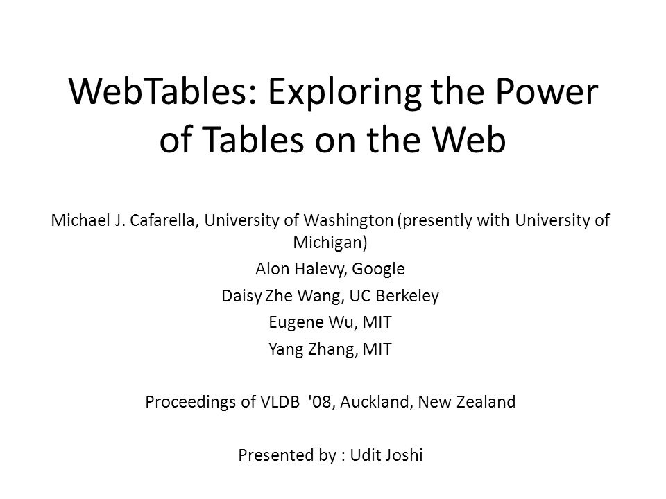 WebTables: Exploring the Power of Tables on the Web - ppt download
