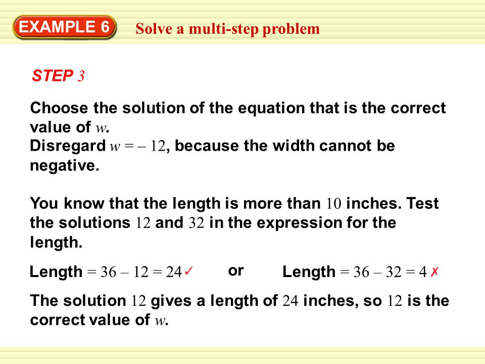 EXAMPLE 6 Solve a multi-step problem. STEP 3. Choose the solution of the equation that is the correct value of w.