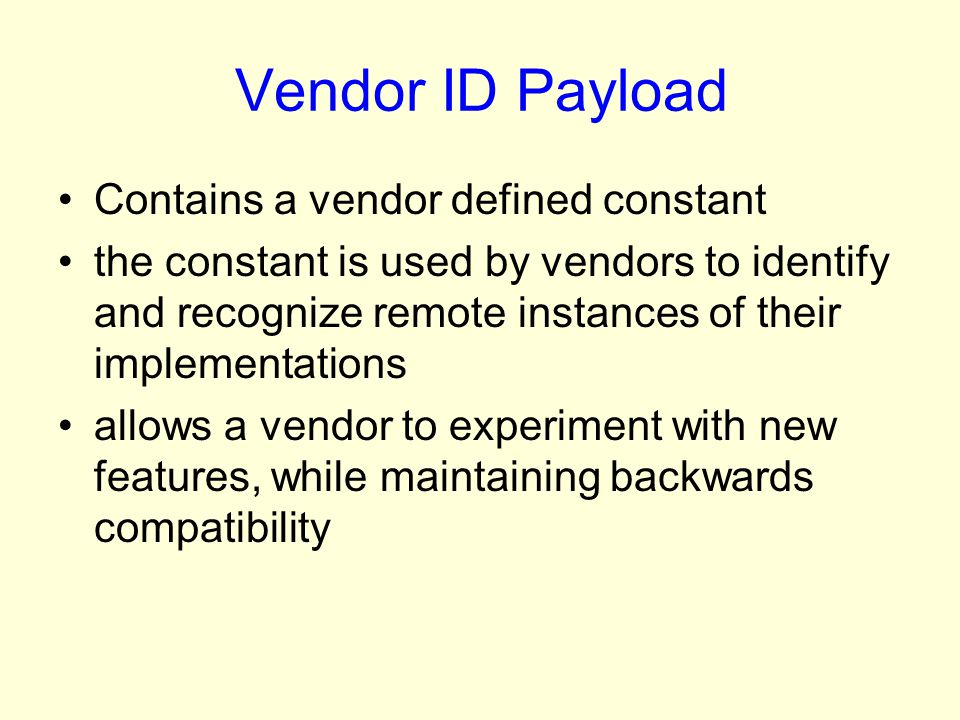 Vendor ID Payload Contains a vendor defined constant