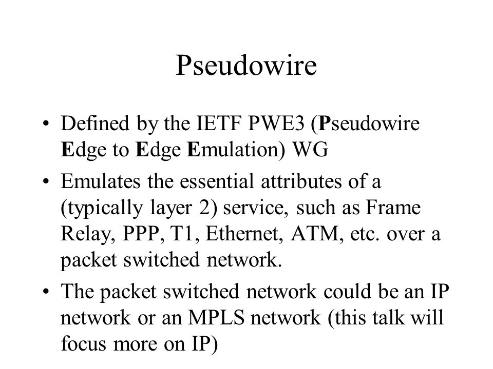 W  Mark Townsley Pseudowires and L2TPv3 W  Mark Townsley