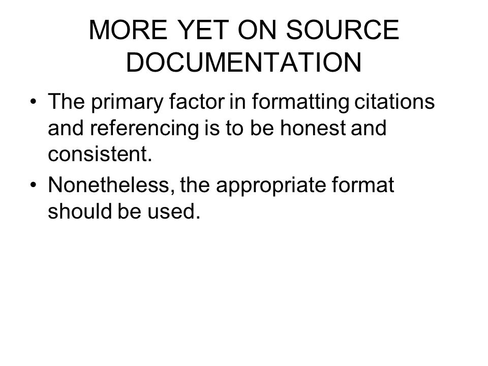 MORE YET ON SOURCE DOCUMENTATION